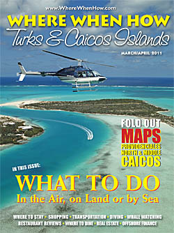 Read our March / April 2011 issue of Where When How - Turks & Caicos Islands magazine!