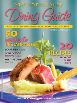 Read our 2012 issue of the Providenciales Dining Guide!