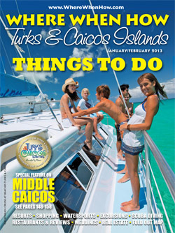 Read our January / February 2013 issue of Where When How - Turks & Caicos Islands magazine!