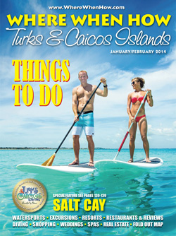 Read our January / February 2014 issue of Where When How - Turks & Caicos Islands magazine!