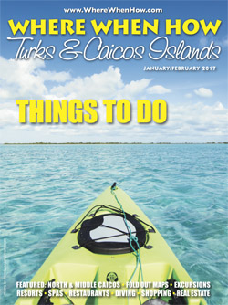 Read our January / February 2017 issue of Where When How - Turks & Caicos Islands magazine!