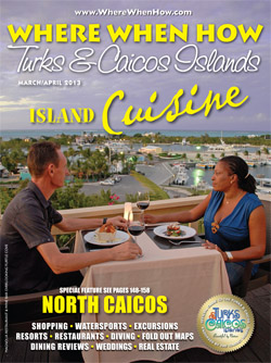 Read our March / April 2013 issue of Where When How - Turks & Caicos Islands magazine!