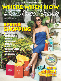 Read our March / April 2016 issue of Where When How - Turks & Caicos Islands magazine!