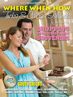 Read our May / June 2013 issue of Where When How - Turks & Caicos Islands magazine!