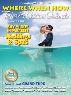 Read our May / June 2016 issue of Where When How - Turks & Caicos Islands magazine online NOW!