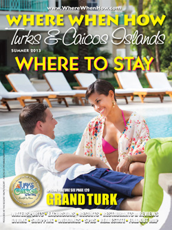 Read our Summer 2013 issue of Where When How - Turks & Caicos Islands magazine!