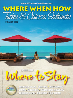 Read our Summer 2016 issue of Where When How - Turks & Caicos Islands magazine!